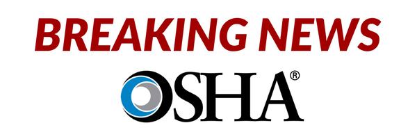 Breaking News: OSHA
