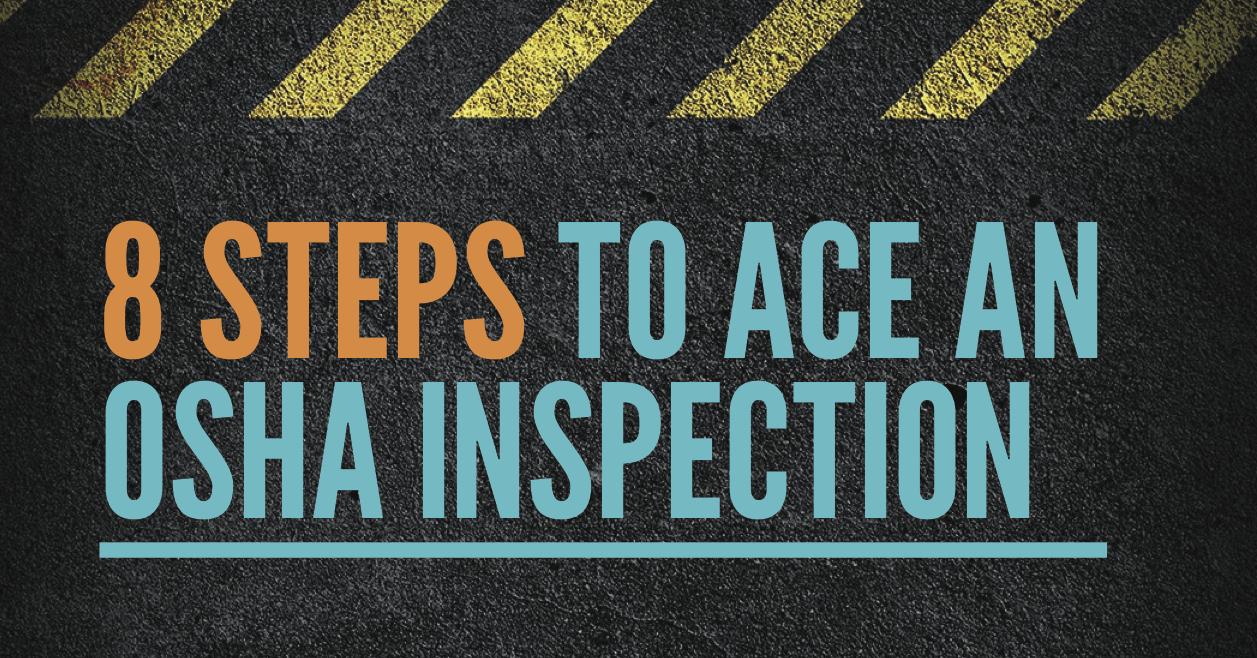 8 Steps to Ace an OSHA Inspection