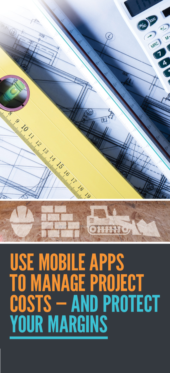 Use Mobile Apps to Manage Project Costs — And Protect Your Margins