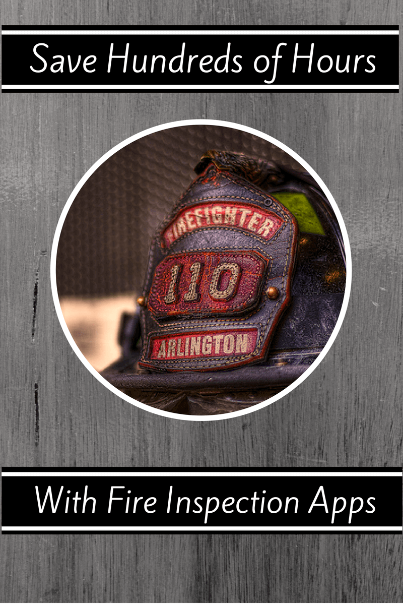 save hundreds hours fire inspection apps